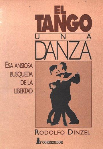 Los Dinzel - El Tango: Una danza. Esa ansiosa búsqueda de la libertad
